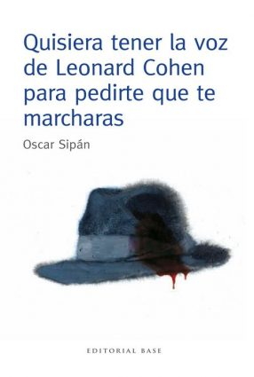 """Quisiera tener la voz de Leonard Cohen para pedirte que te marcharas"" (Óscar Sipán) literatura leonard cohen auxmagazine"