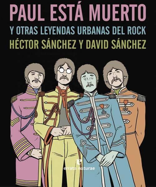 Paul está muerto. Leyendas urbanas sobre leyendas del Rock. rock errata naturae auxmagazine
