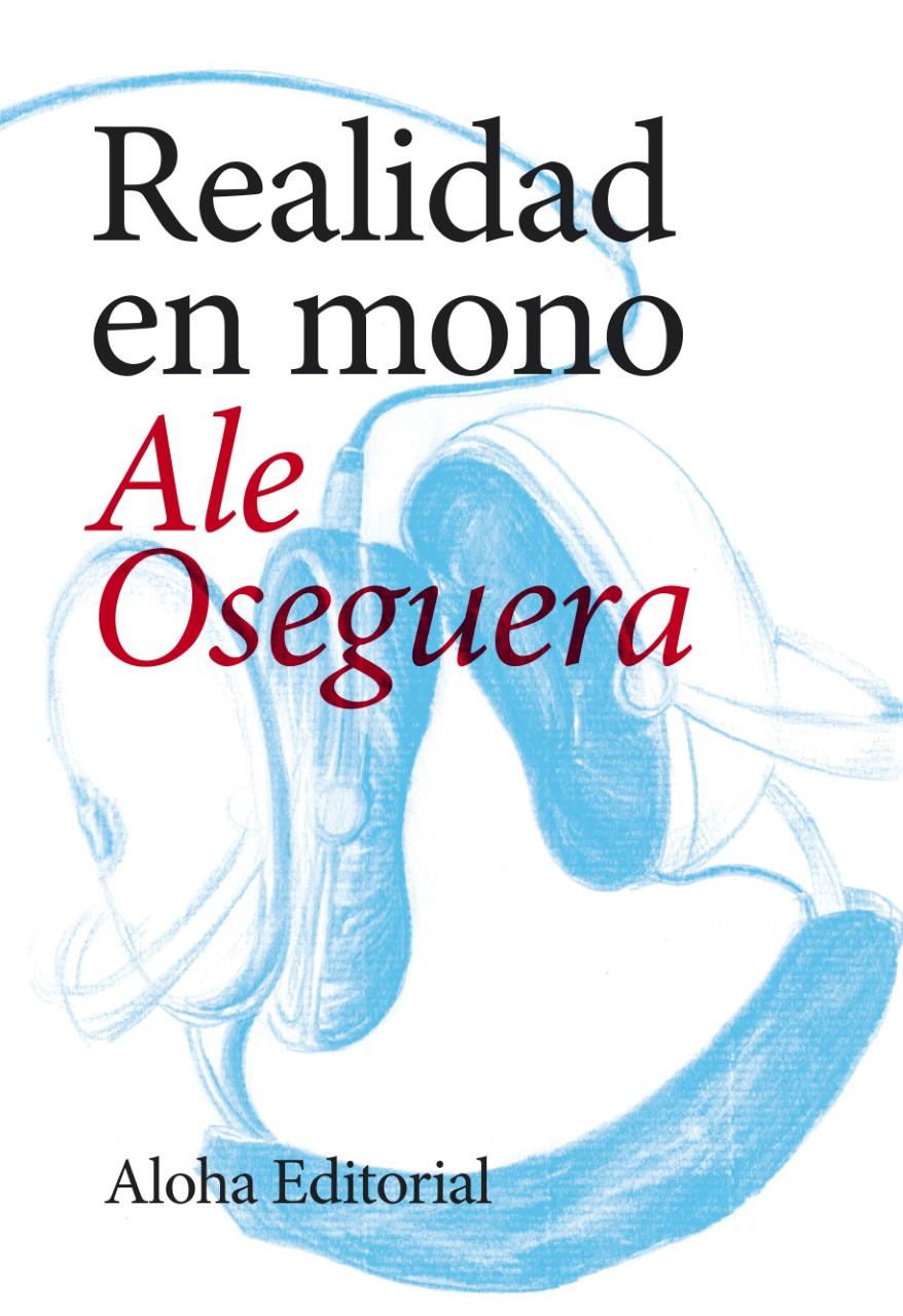 """""""Realidad en mono"""". Ascenso y caída de una banda musical"""